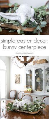 Easy Easter Decor: Bunny Centerpiece – Maison de Pax