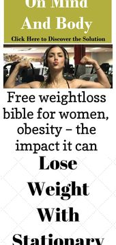 Free weightloss bible for women, obesity – the impact it can cause on your mind and body. tap the im