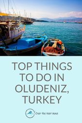 Exploring Oludeniz In Turkey Turkey Travel Guide Europe Travel