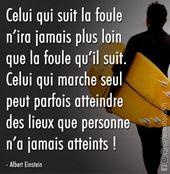 Celui qui go well with la foule n'ira jamais plus loin que la foule qu'il go well with