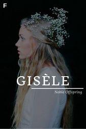 Gisèle signifie la descendance noble, les vieux noms français, les prénoms G, les prénoms G   – Story inspirations