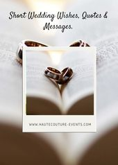 Short Wedding Wishes, Quotes & Messages.