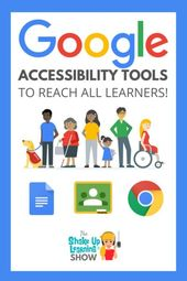 Google Accessibility Tools to Reach ALL Learners – SULS049