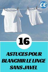 Les 16 Meilleurs Trucs de Grand-Mère Pour Blanchir Le Linge SANS Javel.