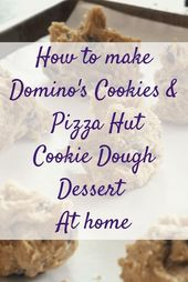 Love Pizza Hut Cookie Dough Dessert and Domino's Cookies? Here's how to …