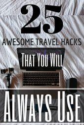 25 fantastische Reise-Hacks, die Sie immer verwenden werden