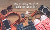 Gift Guide: 2019 Most Popular Best Travel Gifts for Her