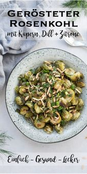 Roasted Brussels sprouts with capers, dill and lemon is not just a dish for …   – Beste Foodstories-Blogger-Rezepte/Gruppenboard DACH
