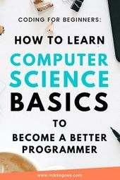 How Computer Science Basics Will Help You Learn Coding Faster (2020)