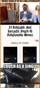 31 Relatable And Sarcastic Single Vs Relationship Memes – #hilariousworkmemes #h…