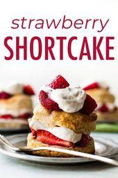 Überspringen Sie den gekauften Laden und backen Sie stattdessen einfach selbst gemachten Erdbeer-Shortcake. Sie …