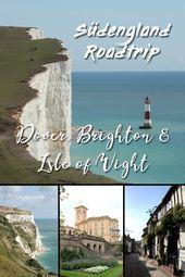 Südengland Roadtrip – Teil 1: von Dover über Brighton zur Isle of Wight