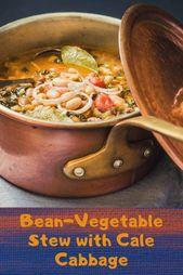 Bohnen-Gemüse-Eintopf mit Kohl   – Best Recipe Ideas {Group Board}