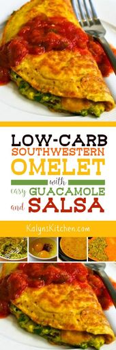 Low-Carb Southwestern Omelet with Easy Guacamole and Salsa – Kalyn's Kitchen