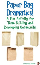 Paper Bag Dramatics: A Fun Activity for Team Building and Developing Community