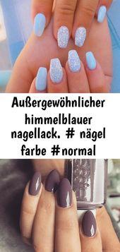 Außergewöhnlicher himmelblauer Nagellack. # Nagelfarbe #normale # Farbe… – Nagelfarbe 15   – Nagel