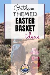 Outdoor Themed Easter Baskets – Tales of a Mountain Mama
