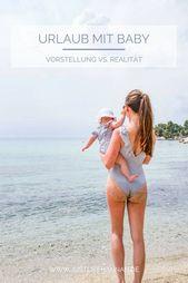 Erster Urlaub als Familie – Vorstellung und Realität – Baby