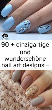 Über 90 einzigartige und wunderschöne Nail Art Designs – # 90unique #art #beautiful #designs #n 10   – Nagel