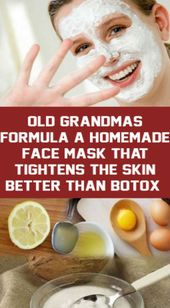 A HOMEMADE FACE MASK THAT TIGHTENS THE SKIN BETTER THAN BOTOX – Virra Buzz