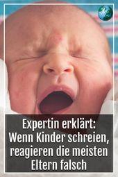 Expertin erklärt: Wenn Kinder schreien, reagieren die meisten Eltern falsch