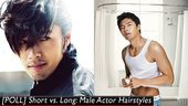 [POLL] Short vs. Long: Male Actor Hairstyles | www.allkpop.com/…