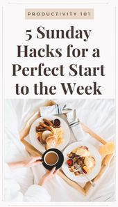 5 Sunday Hacks for a Perfect Start to the Week  – self-care // self love