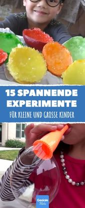 15 exciting experiments for small and large children.
