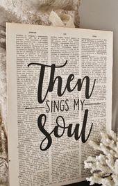 Puis chante mon âme Comme tu es génial Art Hymn Sign Vintage Dictionnaire Art Print Bible Verse Hymnal Livre Page Mur Signe Ferme décor Decor Scriptur   – Quotes