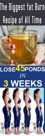 The Biggest Fat Burn Recipe of all time – Lose 45 Pounds in 3 Weeks.  Many wom…
