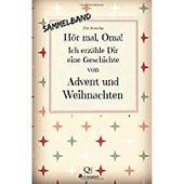 H R Mal Oma Ich Erz Hle Dir Eine Geschichte Von Advent Und Weihnachten Advents Und Weihnachtsgeschichten Von Kind Weihnachtsgeschichte Weihnachten Advent