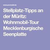 Stellplatz-Tipps an der Müritz: Wohnmobil-Tour Mecklenburgische Seenplatte