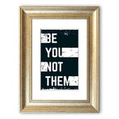 East Urban Home Framed Poster Be You Not Them | Wayfair.de