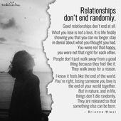 Relationships do not finish randomly. Good relationships do not finish in any respect.