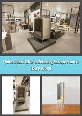 Quiet Chairs Offer a Relaxing Escape From a Noisy World –   Thanks in part to the advent of technology and the growing popularity of open office floor…