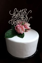 Better together cake topper, laser cut, wedding cake topper, engagement cake topper, bridal shower, bachelorette party   – wood be lovely