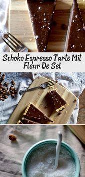 Schoko Espresso Tarte Mit Fleur De Sel
