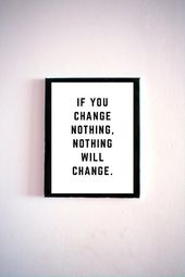 If You Change Nothing • Printable • Digital Obtain • Motivational Quotes • Inspiration • Typography • Print • 5×7 Inch • Decor • Art work