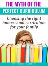 The Myth of the Perfect Curriculum: Choosing the Right Homeschool Curriculum for your Family – Homeschool: Resources & Encouragment