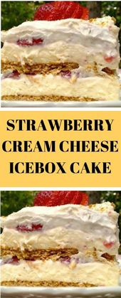 STRAWBERRY CREAM CHEESE ICEBOX CAKE     The cake is beautiful, moist, and deli…