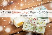 9 Christmas Soap Recipes – Handmade Cold Process Soap Gifts   – Natural and Homemade