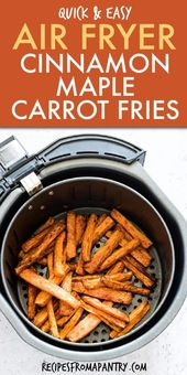 Air Fryer Maple Cinnamon Carrot Fries | Recipes From A Pantry