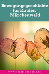 Bewegungsgeschichte für Kinder: Der Traum vom Märchenwald