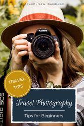 6 nützliche Tipps zum Fotografieren auf Reisen für Anfänger   – Travel | Photography