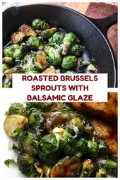 Roasted Brussels Sprouts With Balsamic Glaze – From Val's Kitchen   – Salads and Veggies