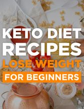 Keto Diet Recipes, losing body fat diet, 	low carb diet is how many carbs, 	how much weight