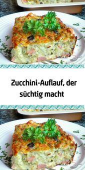 Zucchini-Auflauf der süchtig macht