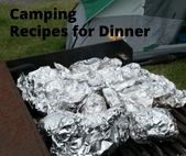 Need Easy Food to Make Car Camping? Try these Camping Dinners