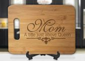 Mom – A Title Just Above Queen Engraved Cutting Board
