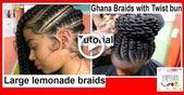 Große Limonade Zöpfe und Ghana Zöpfe mit Twist Bun Tutorial #ghanaBraided